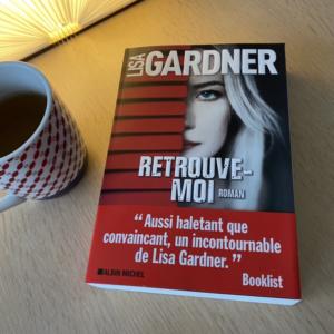 Je commence Retrouve-moi de Lisa Gardner
